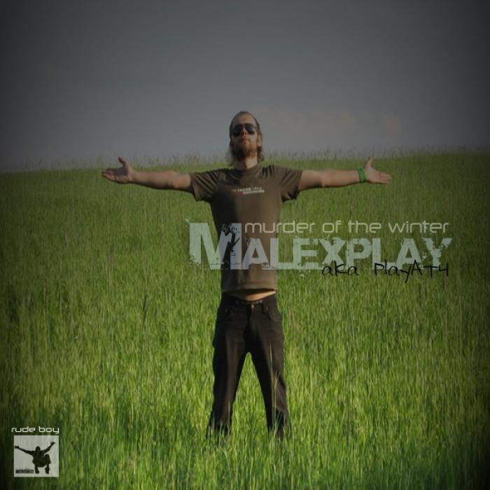MALEXPLAY aka PLAYAT4 - Murder Of The Winter