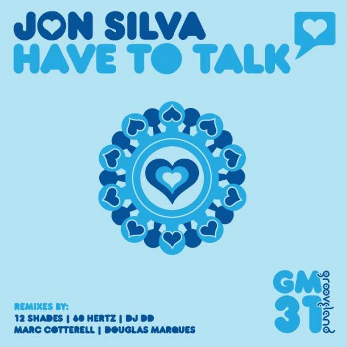SILVA, Jon - Have To Talk