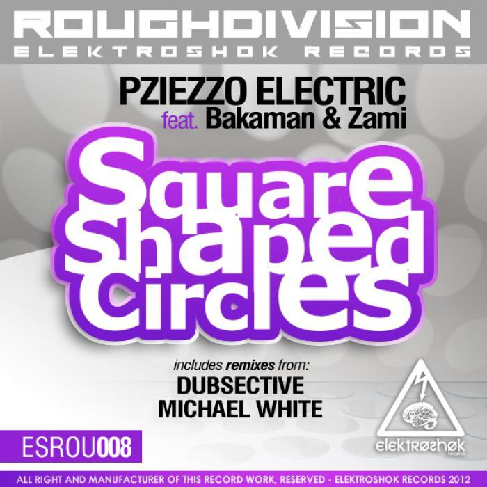 PZIEZZO ELECTRIC feat BAKAMAN/ZAMI - Square Shaped Circles