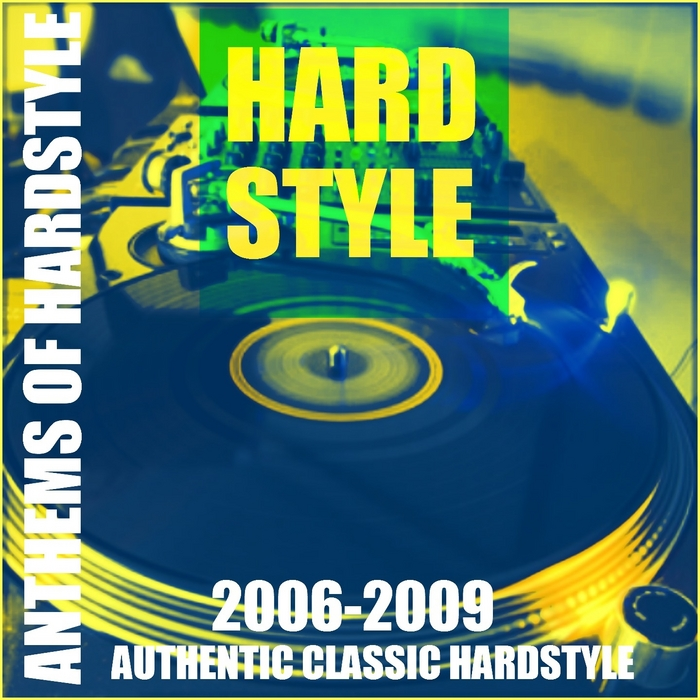 VARIOUS - Anthems Of Hardstyle (Authentic Classic Hardstyle 2006-2009)