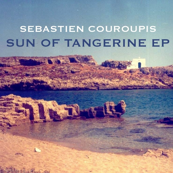 COUROUPIS, Sebastien - Sun Of Tangerine EP