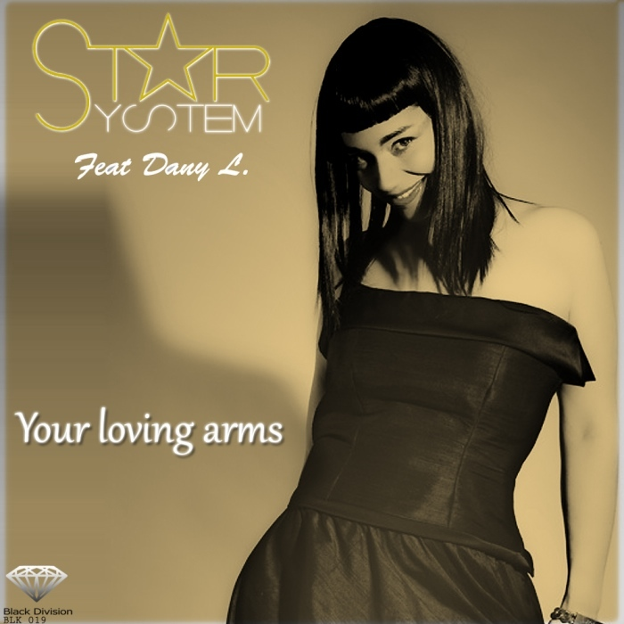 STAR SYSTEM feat DANY L - Your Loving Arms