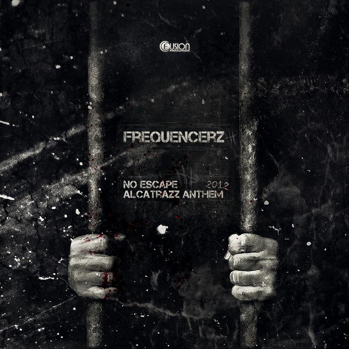 FREQUENCERZ - No Escape (Alcatrazz Anthem 2012)