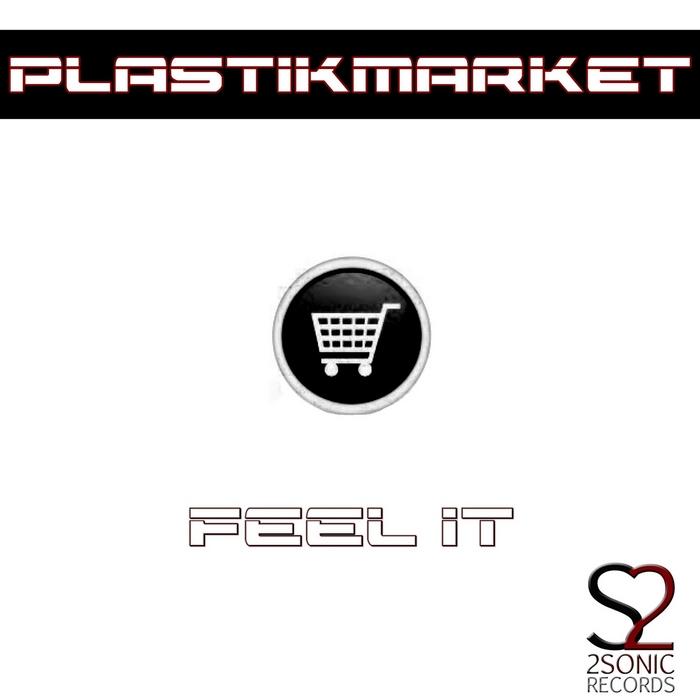 PLASTIKMARKET - Feel It