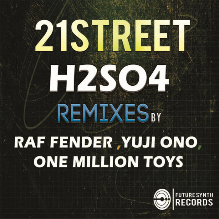 21STREET - H2SO4 Part II (remixes)