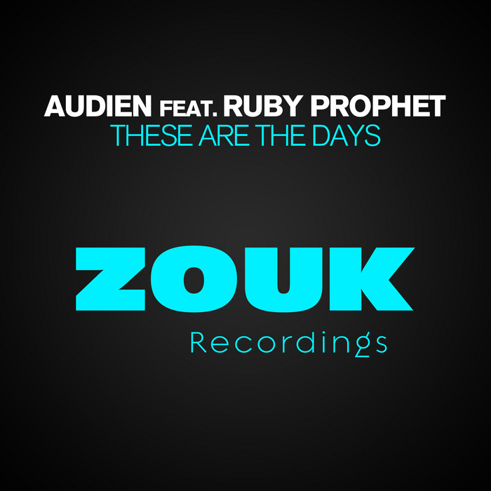 AUDIEN feat RUBY PROPHET - These Are The Days