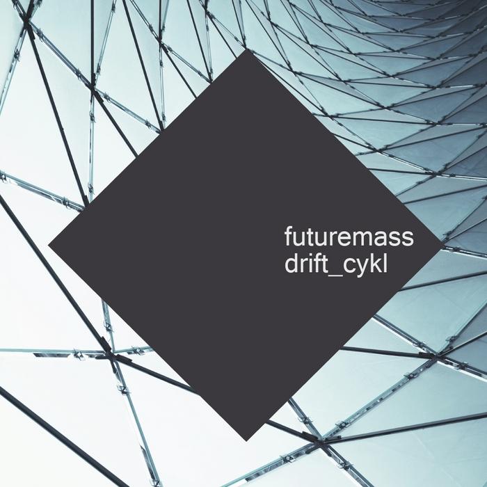FUTUREMASS - Drift CYKL EP