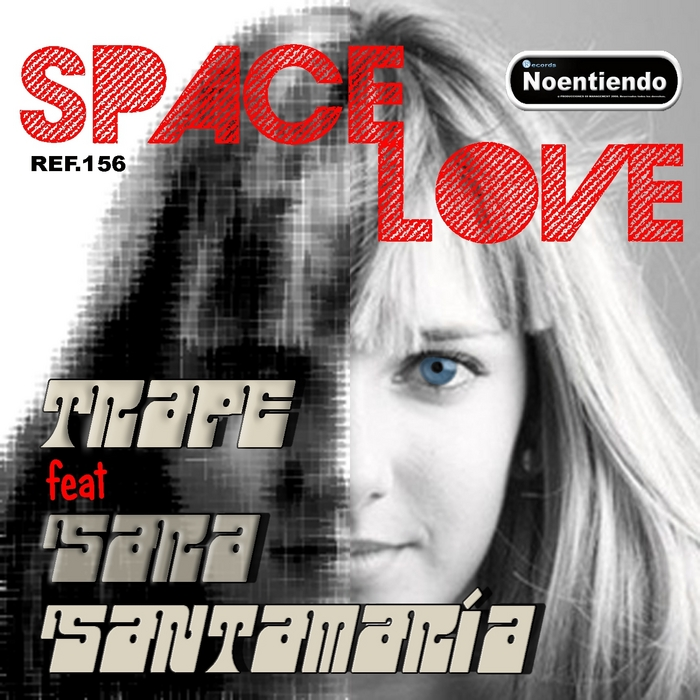 TRAPE feat SARA SANTAMARIA - Space Love