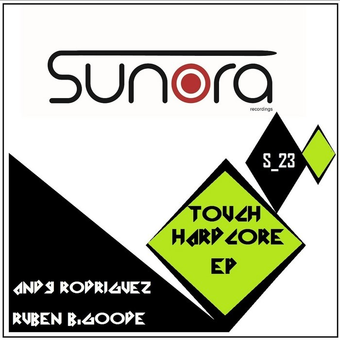 ANDY RODRIGUEZ/RUBEN B GOODE - Touch Hardcore EP