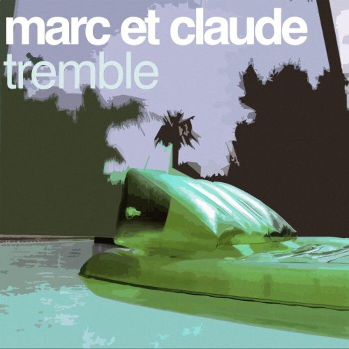 MARC ET CLAUDE - Tremble (The remixes)