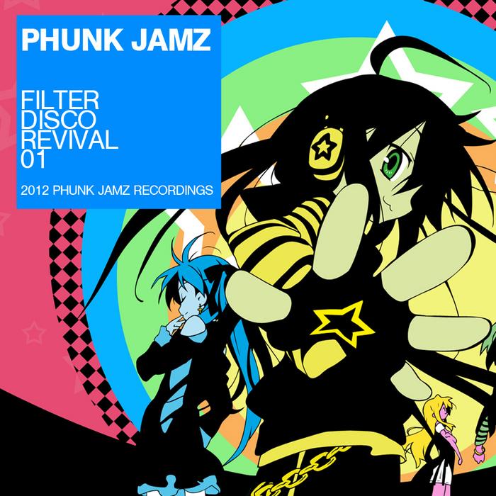 PHUNK JAMZ - Filter Disco Revival 1