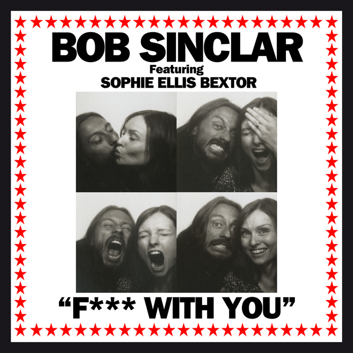 SINCLAR, Bob feat SOPHIE ELLIS BEXTOR/GILBERE FORTE - Fuck With You