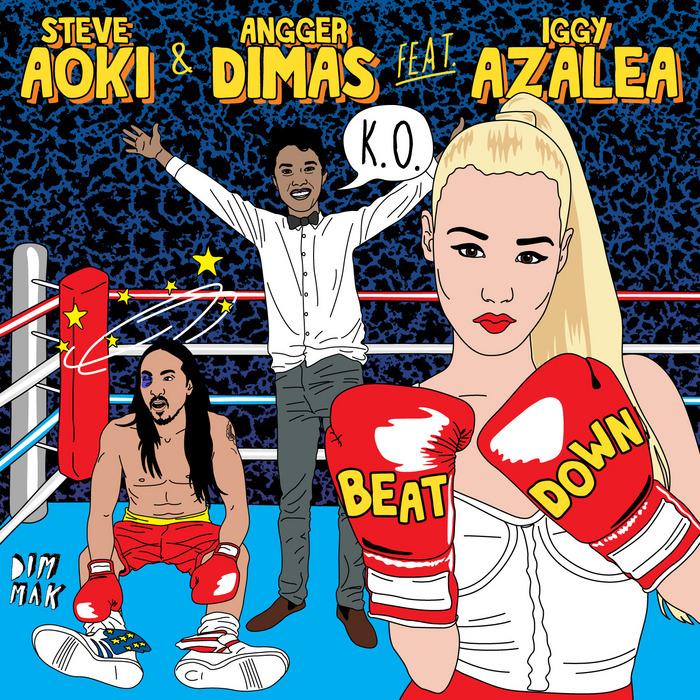 AOKI, Steve/ANGGER DIMAS feat IGGY AZALEA - Beat Down