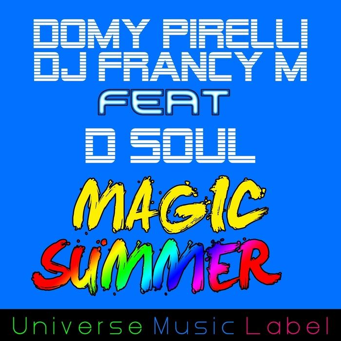 DOMY PIRELLI/DJ FRANCY M feat D SOUL - Magic Summer