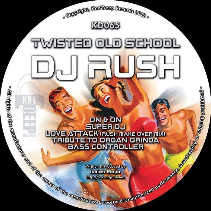 DJ RUSH - Twisted Old School EP