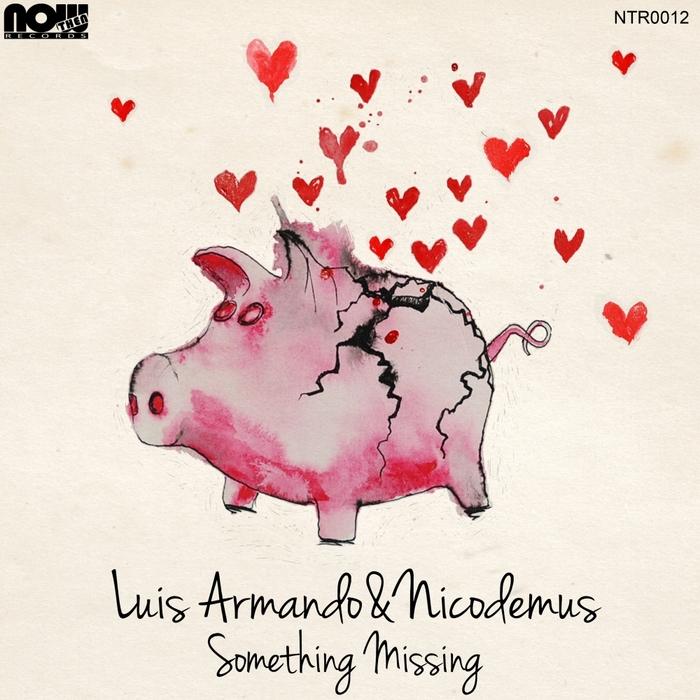 ARMANDO, Luis/NICODEMUS - Something Missing EP