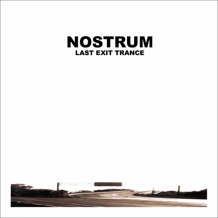 NOSTRUM - Last Exit Trance
