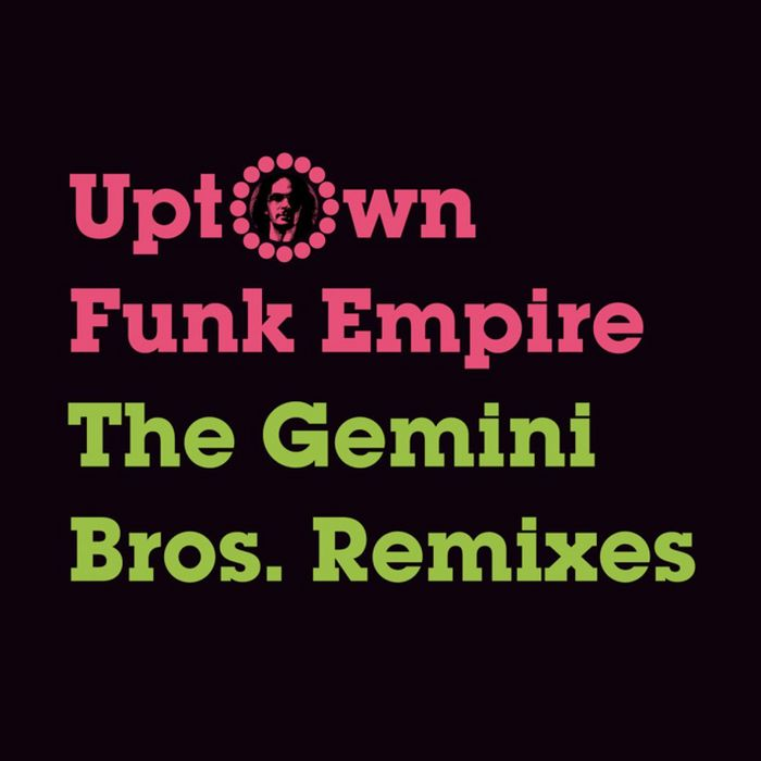 UPTOWN FUNK EMPIRE - The Gemini Bros (remixes)