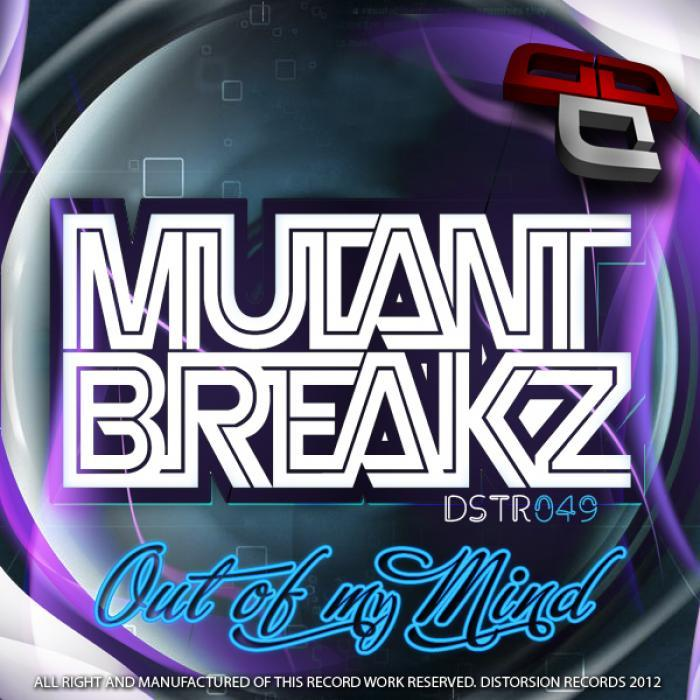MUTANTBREAKZ - Out Of My Mind
