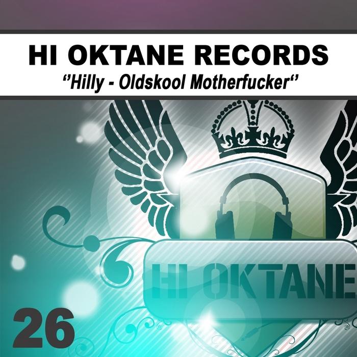 HILLY - Oldskool Motherfucker