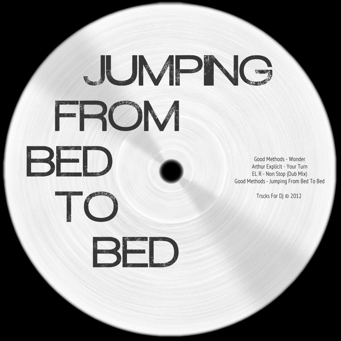 GOOD METHODS/ARTHUR EXPLICIT/EL R - Jumping From Bed To Bed