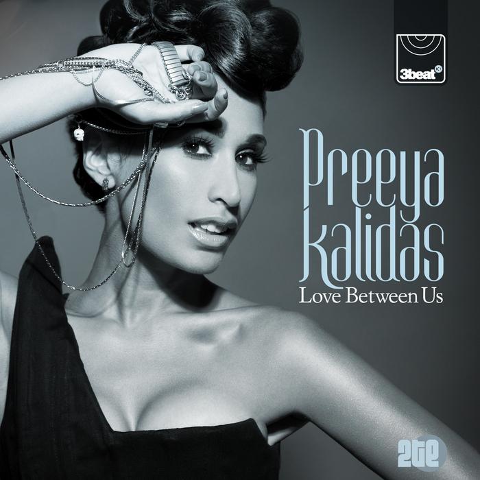 PREEYA KALIDAS - Love Between Us