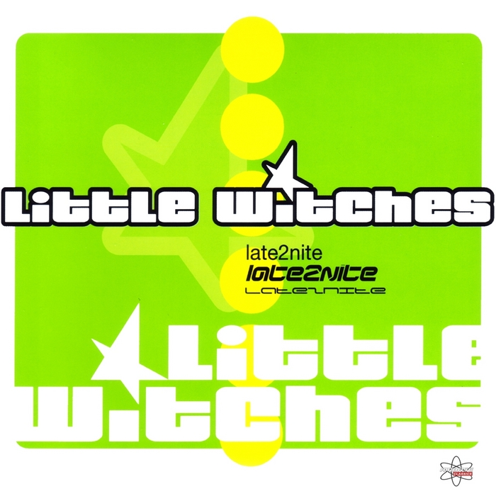 LITTLE WITCHES - Late2nite (Special Maxi Edition)