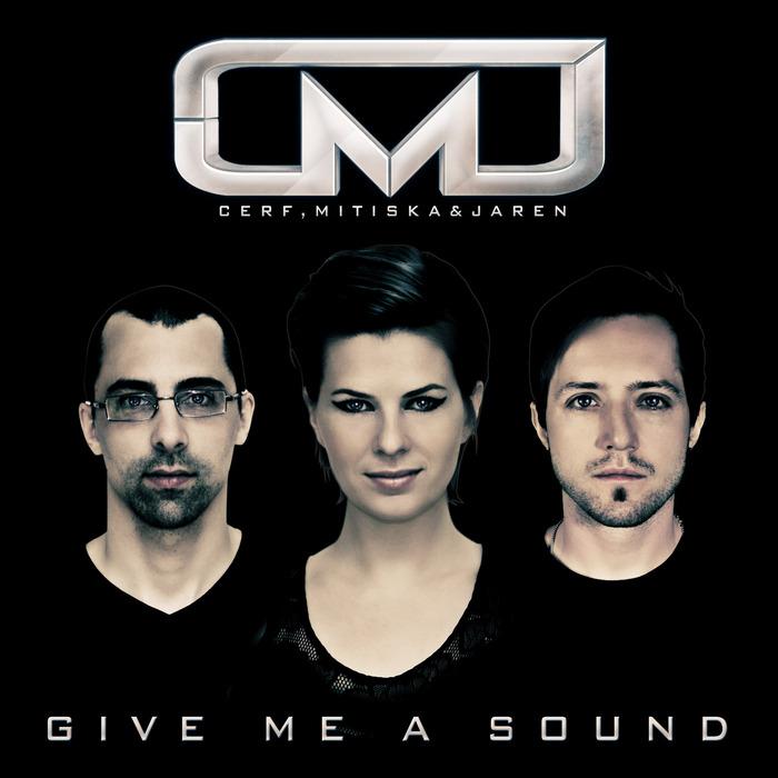 CERF/MITISKA/JAREN - Give Me A Sound (extended mixes)