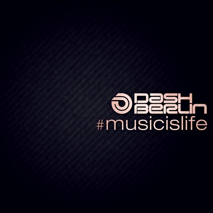 DASH BERLIN - #Musicislife (club mixes)
