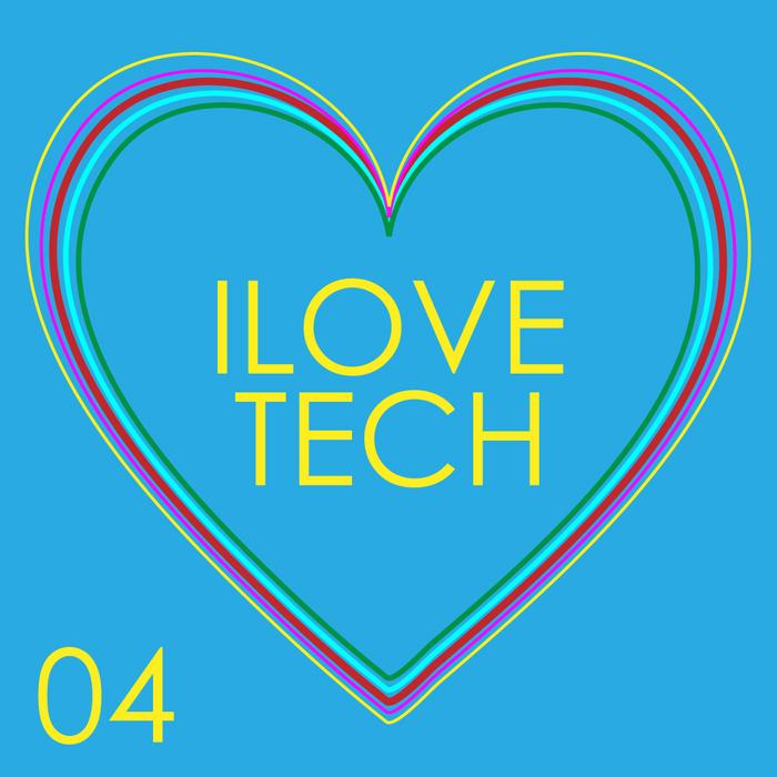 VARIOUS - I Love Tech Vol 04