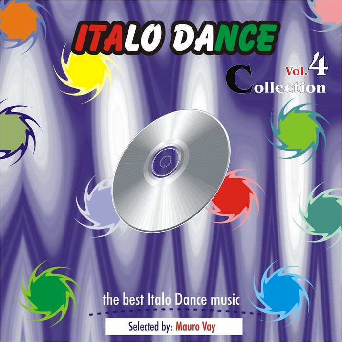 VAY, Mauro/VARIOUS - Italo Dance Collection Vol 4 (The Very Best Of Italo Dance 2000-2010 Selected By Mauro Vay)