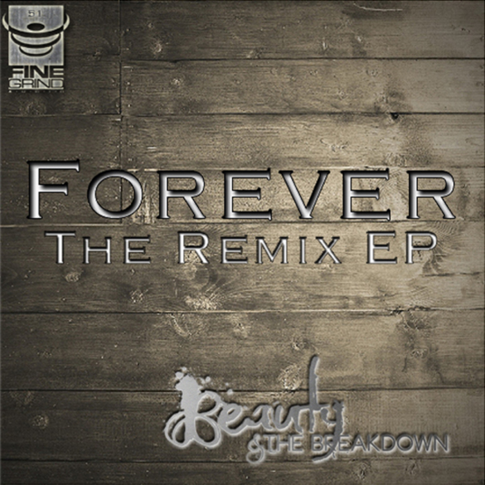 BEAUTY & THE BREAKDOWN - Forever The Remix EP
