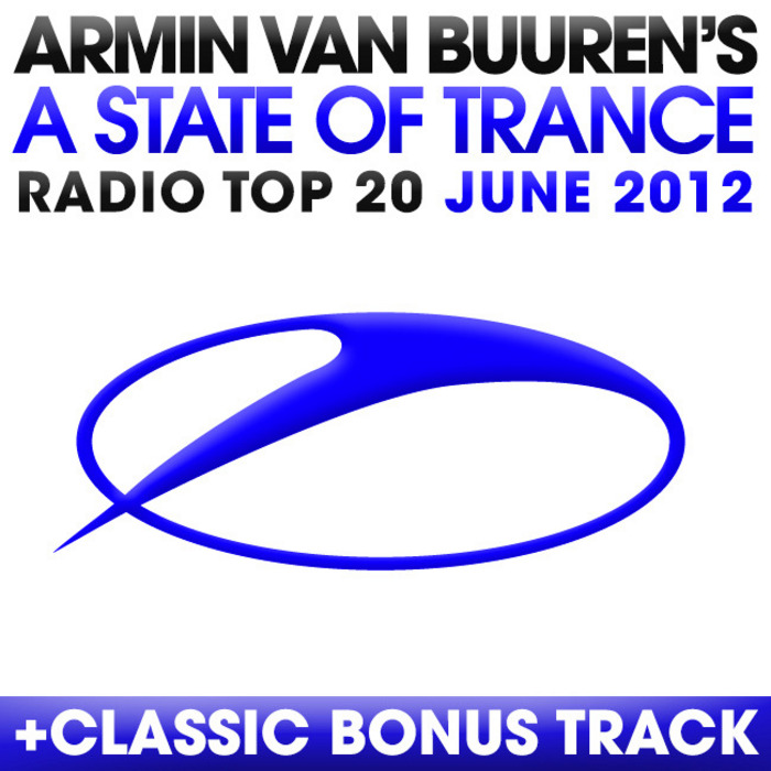 VAN BUUREN, Armin/VARIOUS - A State Of Trance Radio Top 20 June 2012