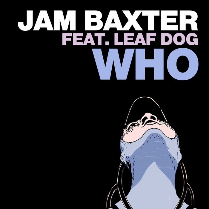 JAM BAXTER feat LEAF DOG - Who