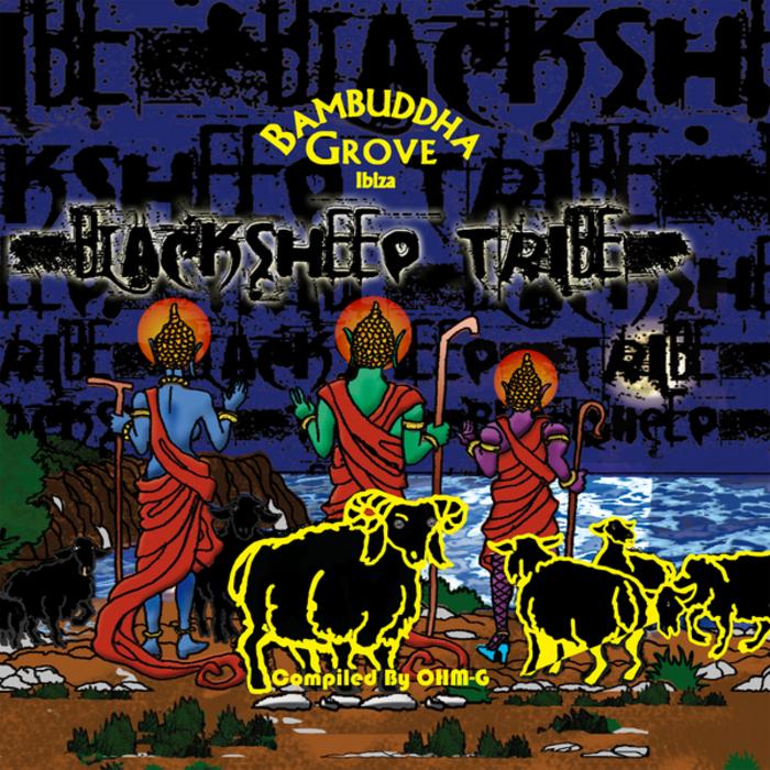 VARIOUS - The Black Sheep Tribe - Bambuddha Grove Ibiza