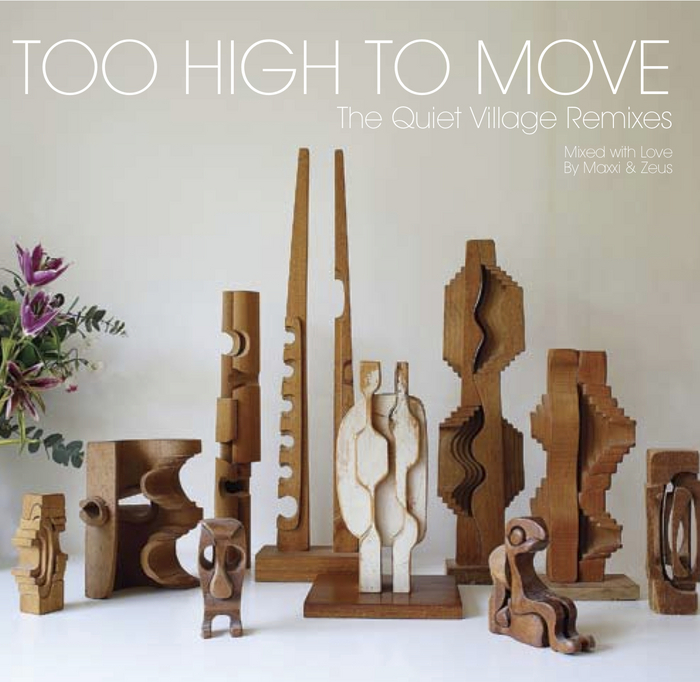 VARIOUS - Too High To Move (The Quiet Village remixes)