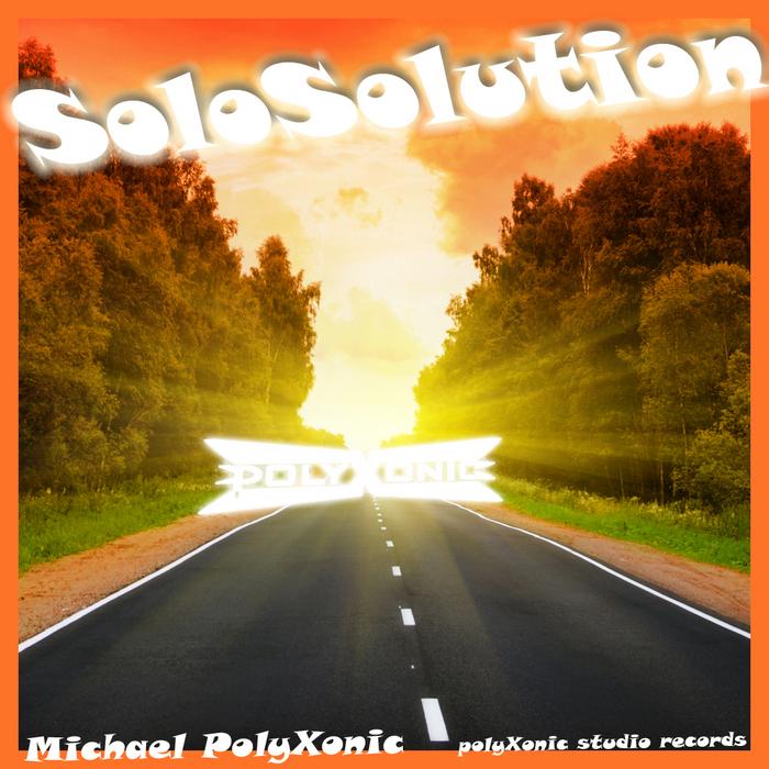 POLYXONIC, Michael - Solo Solution