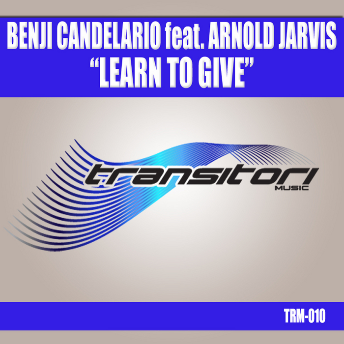 CANDELARIO, Benji pres ARNOLD JARVIS - Learn To Give
