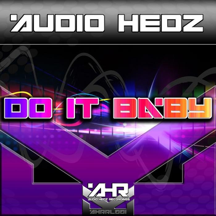 AUDIO HEDZ - Do It Baby!