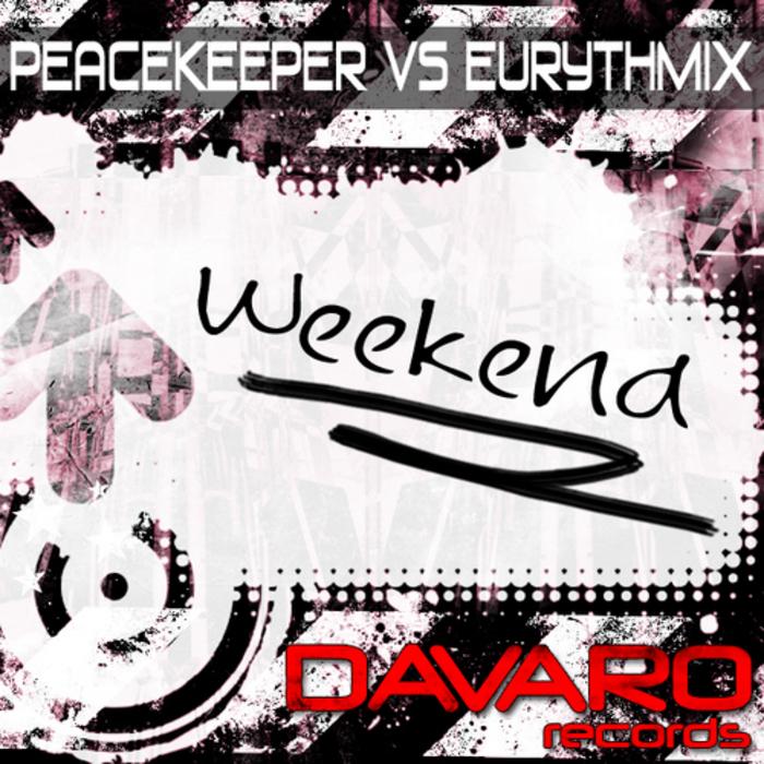 PEACEKEEPER vs EURYTHMIX - Weekend