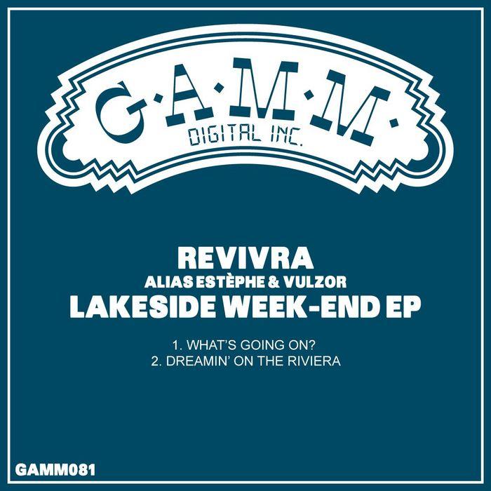 REVIVRA ALIAS ESTEPHE & VULZOR - Lakeside Week End EP