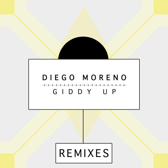 MORENO, Diego - Giddy Up! (remixes)