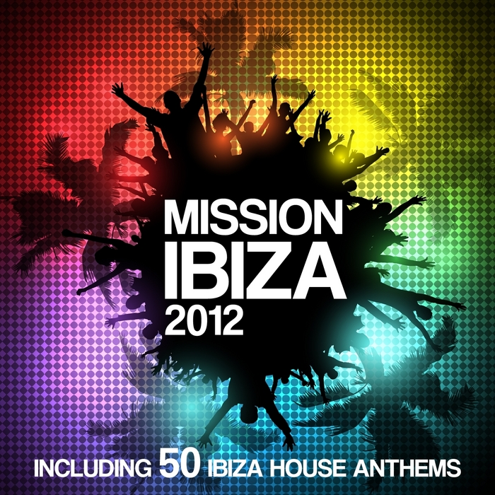 Various mission ibiza 2012 including 50 biza house for Funky house anthems