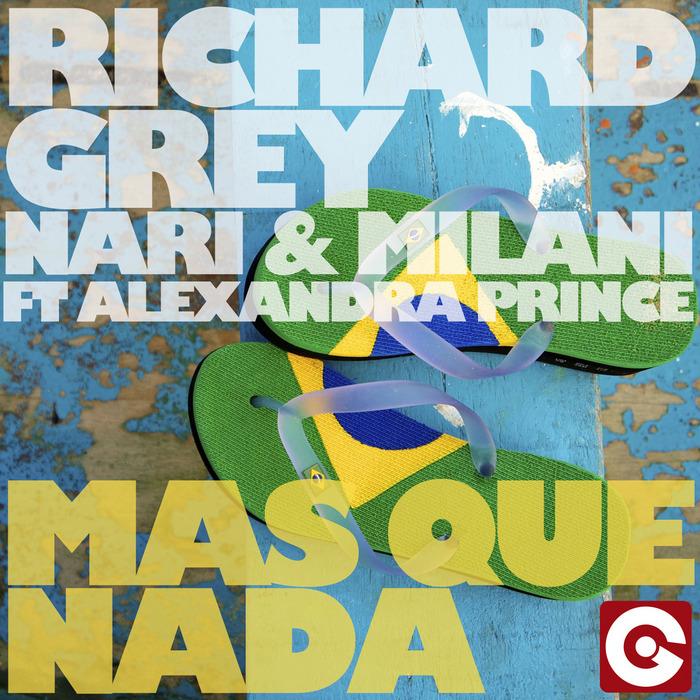 GREY, Richard/NARI & MILANI feat ALEXANDRA PRINCE - Mas Que Nada