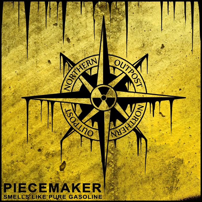 PIECEMAKER - Smells Like Pure Gasoline