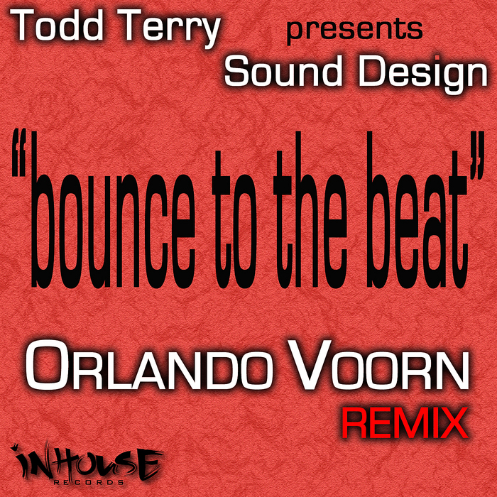 TERRY, Todd presents SOUND DESIGN - Bounce To The Beat