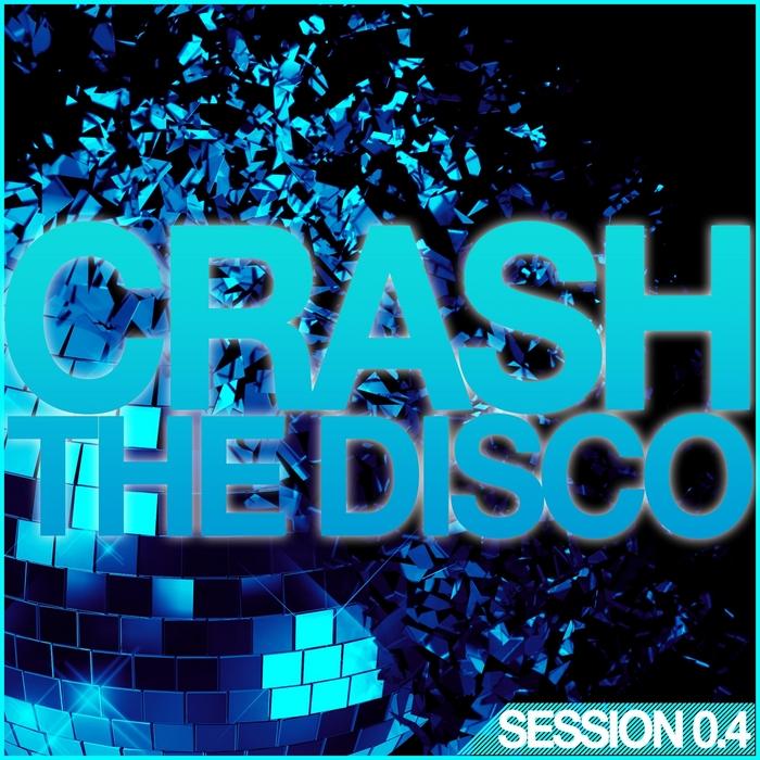 VARIOUS - Crash The Disco (Session 04)