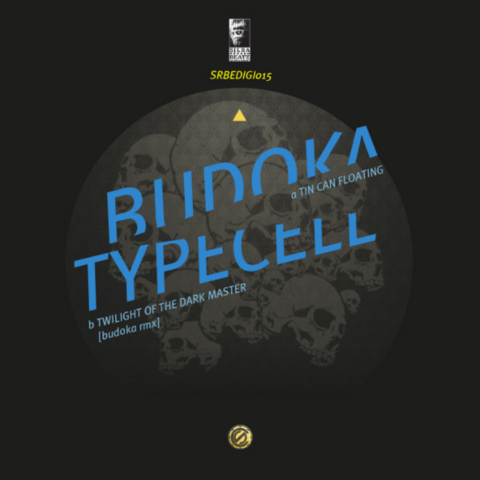 BUDOKA/TYPECELL - Tin Can Floating/Twilight Of The Dark Master (Budoka rmeix)