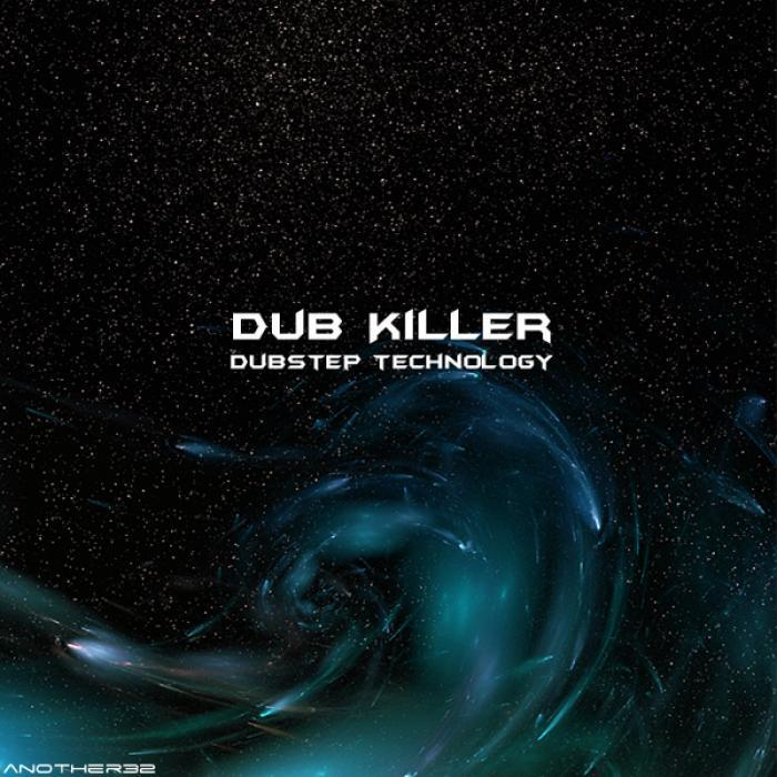 DUB KILLER - Dubstep Technology