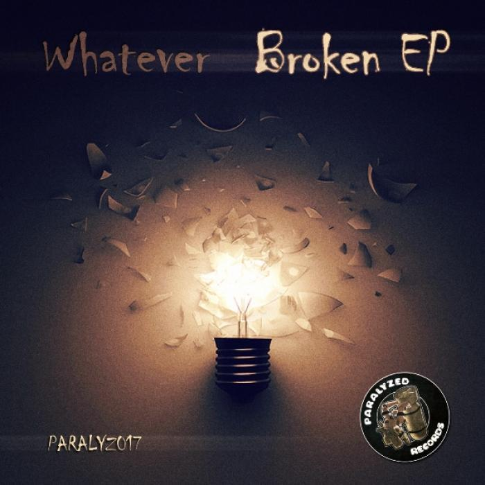 WHATEVER - Broken EP